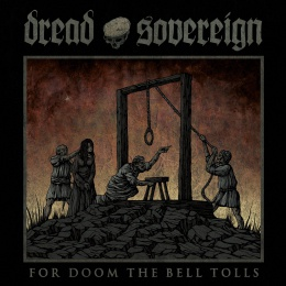 DREAD SOVEREIGN, for doom the bell tolls cover
