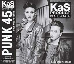 Cover KAS PRODUCT, black & noir - mutant synth-punk from france 80-83