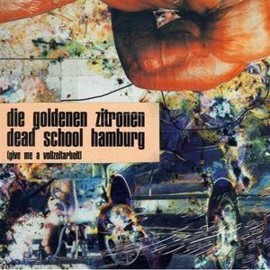 DIE GOLDENEN ZITRONEN, dead school hamburg ... cover