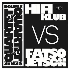 FATSO JETSON VS. HIFIKLUB, double quartet serie #1 cover