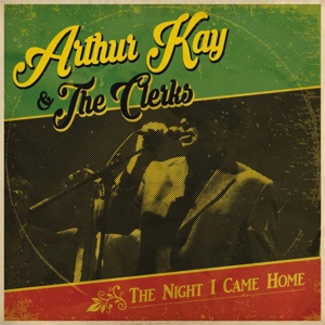 Cover ARTHUR KAY & THE CLERKS, the night i came home