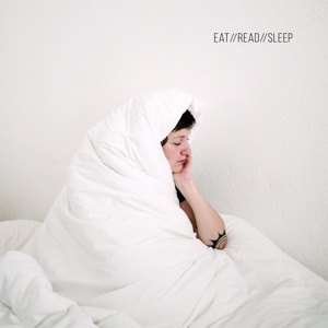 EAT // READ // SLEEP, live slow - die whenever cover