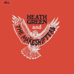 Cover HEATH GREEN & THE MAKESHIFTERS, s/t