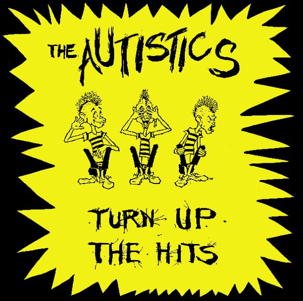 AUTISTICS, turn up the hits cover
