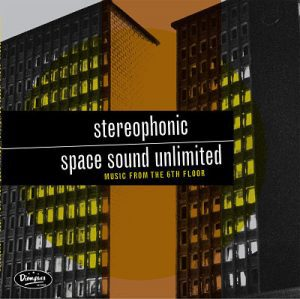 STEREOPHONIC SPACE SOUND UNLIMITED, music from the sixth floor cover