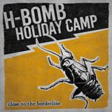 H-BOMB HOLIDAY CAMP, close to the borderline cover