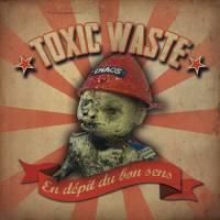 TOXIC WASTE, en depit du bon sens cover