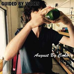 Cover GUIDED BY VOICES, august by cake