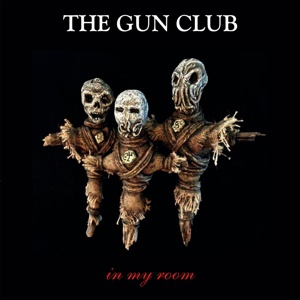 Cover GUN CLUB, in my room