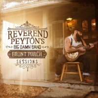 Cover REVEREND PEYTON´S BIG DAMN BAND, the front porch sessions