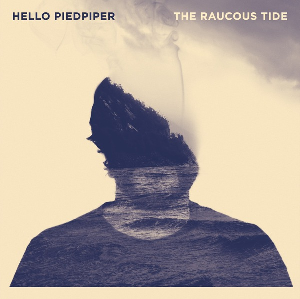 HELLO PIEDPIPER, the raucious tide cover