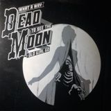 Cover DEAD MOON, what a way to see the old girl...