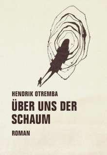 HENDRIK OTREMBA, über uns der schaum cover