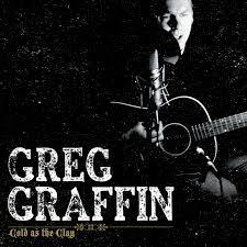 GREG GRAFFIN, cold as the clay cover