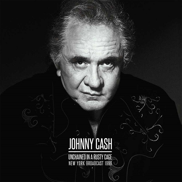 JOHNNY CASH, unchained in a rusty cage cover