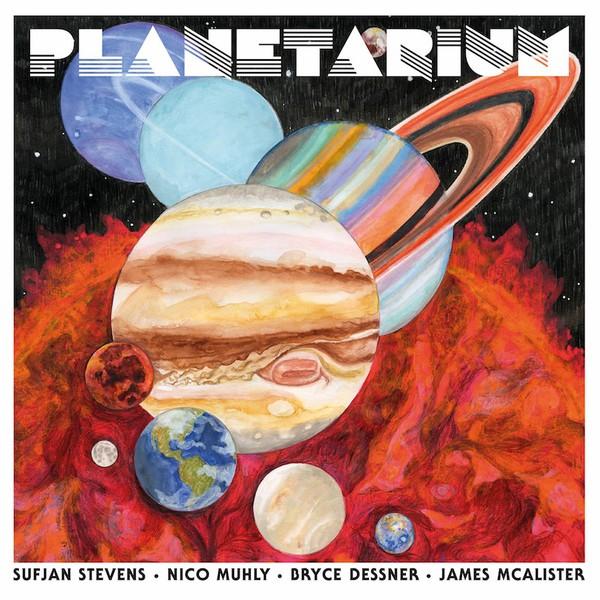 SUFJAN STEVENS/BRYCE DESSNER/NICO MUHLY, planetarium cover