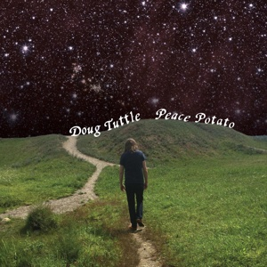 DOUG TUTTLE, peace potato cover