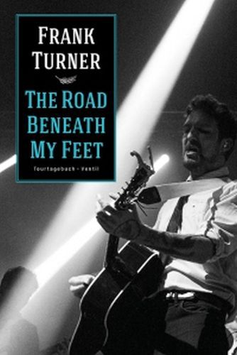 FRANK TURNER, the road beneth my feet cover