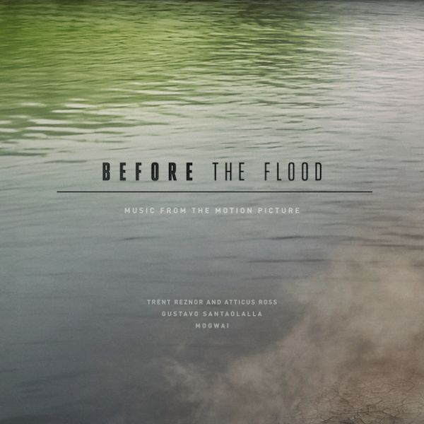 Cover O.S.T. / TRENT REZNOR, ATTICUS ROSS & MOGWAI, before the flood