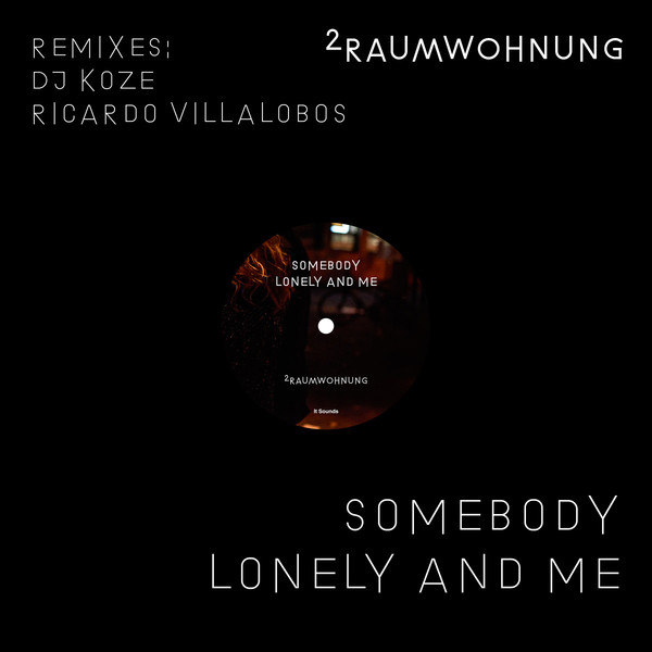 Cover 2RAUMWOHNUNG, somebody lonely and me - dj koze rmx
