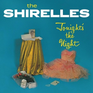 SHIRELLES, tonight´s the night cover
