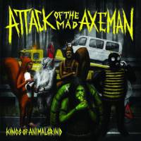 Cover ATTACK OF THE MAD AXEMAN, kings of the animal grind