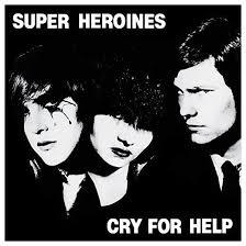 SUPER HEROINES, cry for help cover