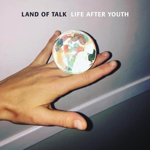 LAND OF TALK, life after youth cover