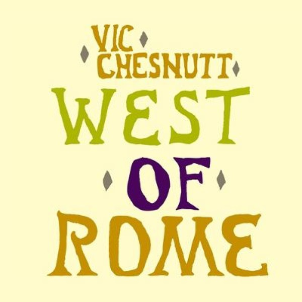 Cover VIC CHESNUTT, west of rome