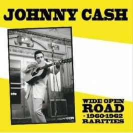 JOHNNY CASH, wide open road 1960-1962 rarities cover