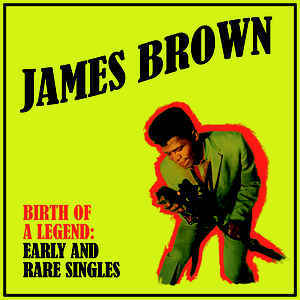 Cover JAMES BROWN, birth of a legend
