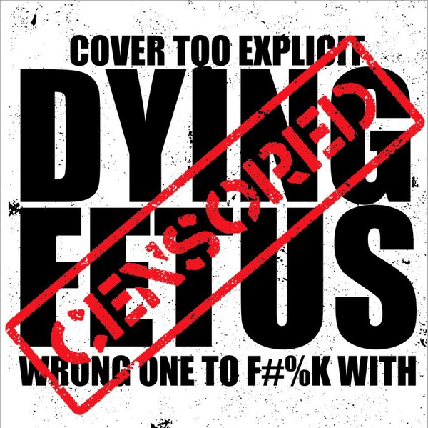 DYING FETUS, wrong one to fuck with cover