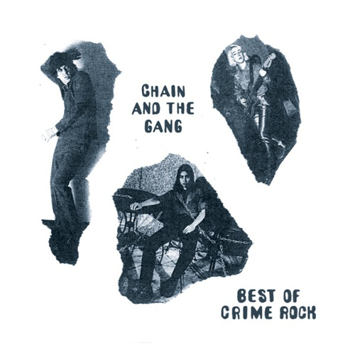 Cover CHAIN AND THE GANG, best of crime rock