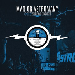 Cover MAN OR ASTRO-MAN?, live at third man records