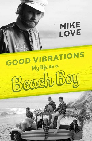 Cover MIKE LOVE, good vibrations - my life as a beach boy