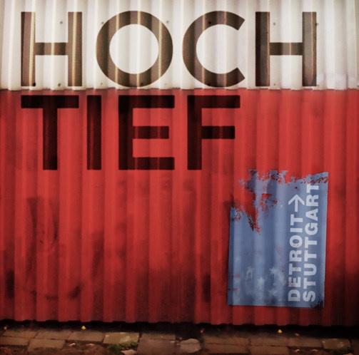 HOCH / TIEF, detroit > stuttgart cover