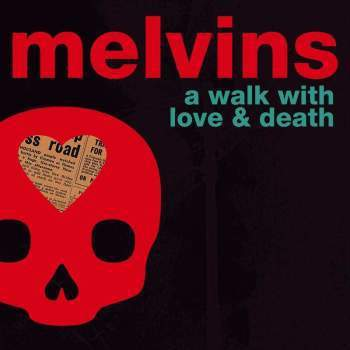 Cover MELVINS, a walk with love and death