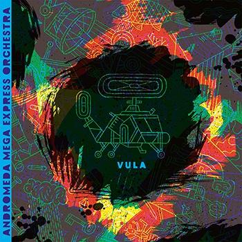 ANDROMEDA MEGA EXPRESS ORCHESTRA, vula cover