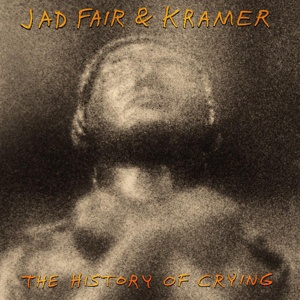 Cover JAD FAIR & KRAMER, music for crying