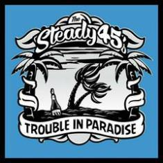 STEADY 45´S, trouble in paradise cover