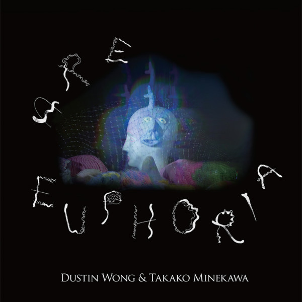 Cover DUSTIN WONG & TAKAKO MINEKAWA, are euphoria