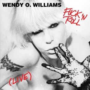 Cover WENDY O`WILLIAMS, fuck´n´roll (live)