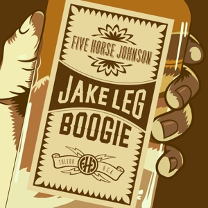 FIVE HORSE JOHNSON, jake leg boogie cover