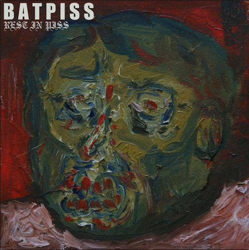BATPISS, rest in piss cover