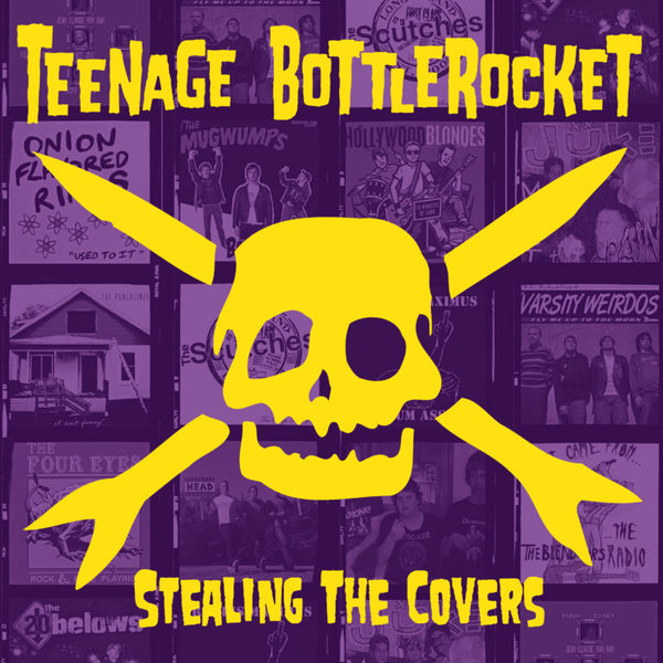 TEENAGE BOTTLEROCKET, stealing the covers cover