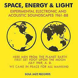 V/A (SOUL JAZZ RECORDS PRESENTS), space, energy & light 1961-1988 cover