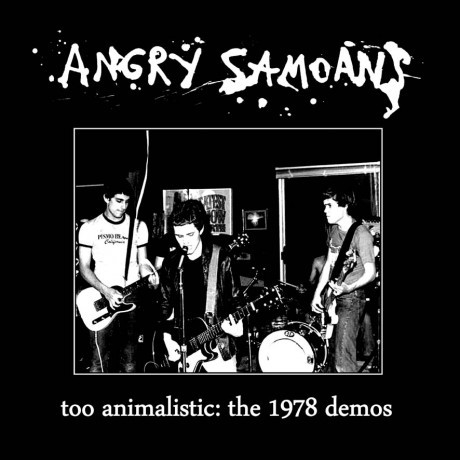 Cover ANGRY SAMOANS, too animalistic: the 1978 demos