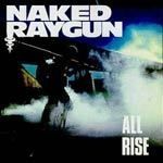 Cover NAKED RAYGUN, all rise