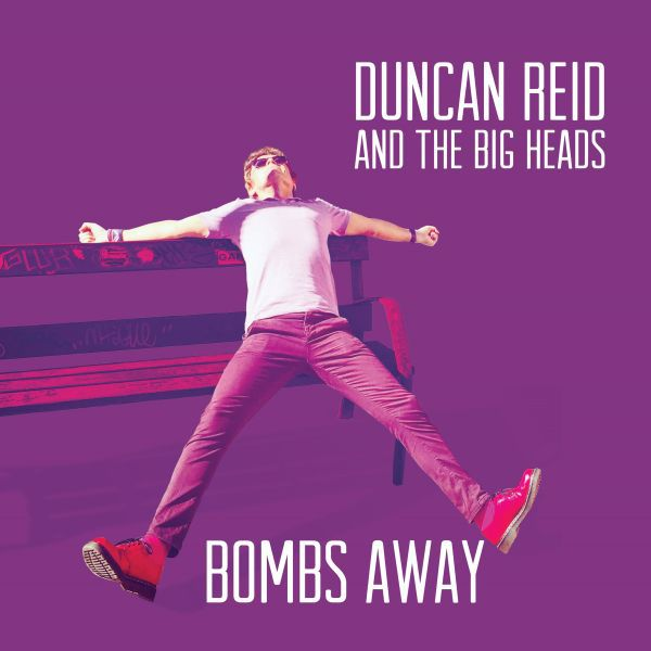 DUNCAN REID & THE BIG HEADS, bombs away cover