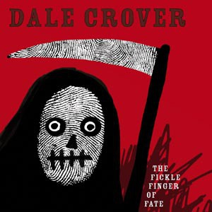 Cover DALE CROVER, the fickle finger of fate